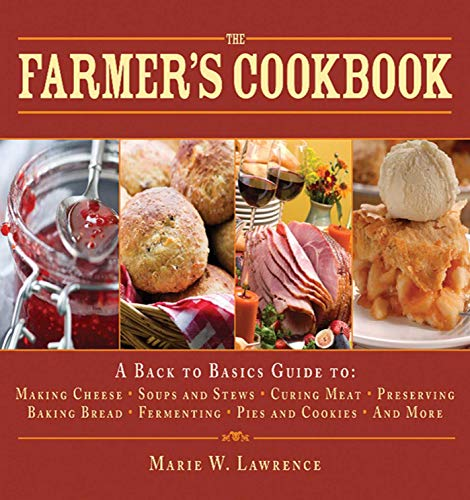 9781616083809: The Farmer's Cookbook: A Back to Basics Guide to Making Cheese, Curing Meat, Preserving Produce, Baking Bread, Fermenting, and More (The Handbook Series)