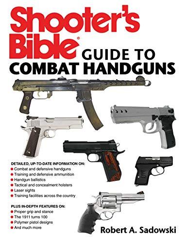 Shooter's Bible Guide to Combat Handguns: Sadowski, Robert A.