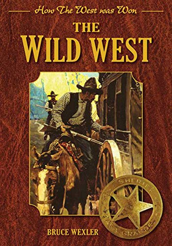 9781616084370: The Wild West: How the West Was Won