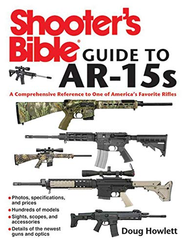 9781616084448: Shooter's Bible Guide to AR-15s: A Comprehensive Reference to One of America's Favorite Rifles