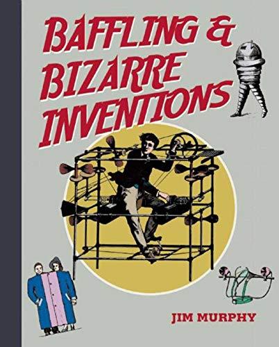 9781616084745: Baffling & Bizarre Inventions