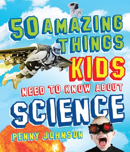 9781616085032: 50 Amazing Things Kids Need to Know About Science