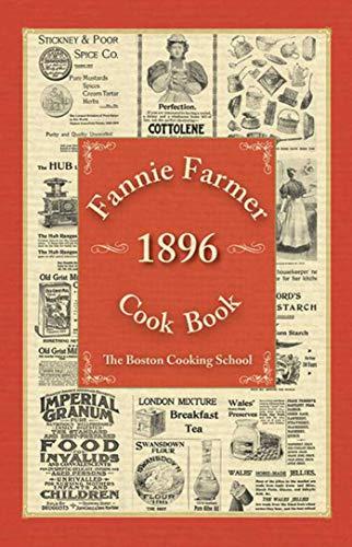 Fannie Farmer 1896 Cook Book: The Boston: Farmer, Fannie Merritt