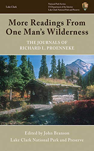 9781616085544: More Readings from One Man's Wilderness: The Journals of Richard L. Proenneke 1974-1980