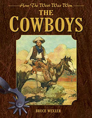 The Cowboys: How the West Was Won Format: Hardcover