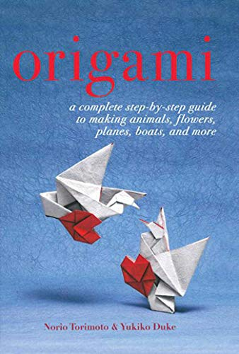 9781616085766: Origami: A Complete Step-by-Step Guide to Making Animals, Flowers, Planes, Boats and More