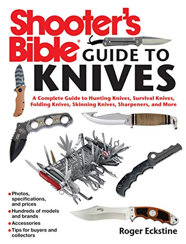 9781616085773: Shooter's Bible Guide to Knives: A Complete Guide to Hunting Knives, Survival Knives, Folding Knives, Skinning Knives, Sharpeners, and More