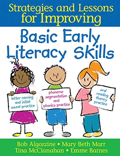 Basic Early Literacy Skills: Strategies and Lessons for Improving: Algozzine, Bob