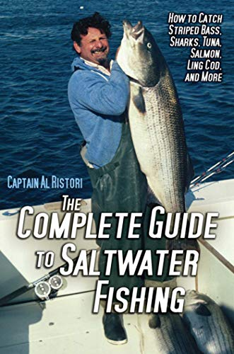 The Complete Guide to Saltwater Fishing: How: Ristori, Al