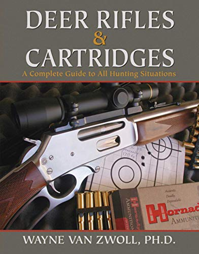 9781616085957: Deer Rifles and Cartridges: A Complete Guide to All Hunting Situations
