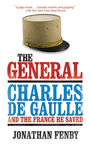 9781616086008: The General: Charles de Gaulle and the France He Saved
