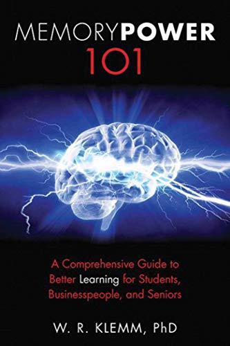 Memory Power 101: A Comprehensive Guide to Better Learning for Students, Businesspeople, and ...