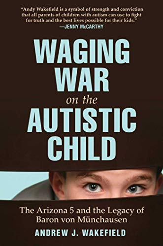9781616086145: Waging War on the Autistic Child: The Arizona 5 and the Legacy of Baron von Munchausen