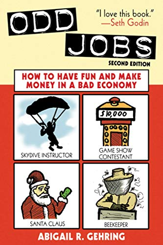 Odd Jobs: How to Have Fun and Make Money in a Bad Economy: Gehring, Abigail