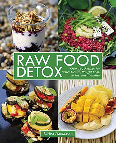 Raw Food Detox: Over 100 Recipes for Better Health, Weight Loss, and Increased Vitality: Davidsson,...