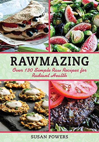 9781616086275: Rawmazing: Meals, Desserts and Snacks for Losing Weight and Looking Great