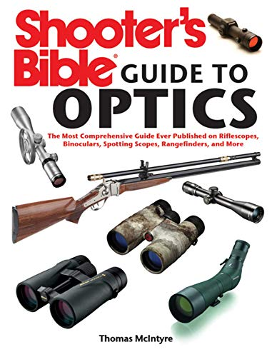 Shooter's Bible Guide to Optics : The Most Comprehensive Guide Ever Published on Riflescopes, Binoculars, Spotting Scopes, Rangefinders, and More 9781616086329 One of the Shooter's Bible 2018 series Gives advice on using pursuit binoculars, a pursuit rangefinder, a pursuit spotting scope, and mo