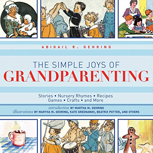 9781616086428: The Simple Joys of Grandparenting: Stories, Nursery Rhymes, Recipes, Games, Crafts, and More (The Ultimate Guides)