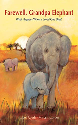 9781616086558: Farewell, Grandpa Elephant: What Happens When a Loved One Dies?