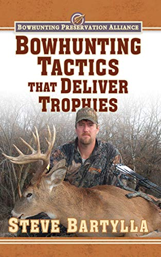 9781616086749: Bowhunting Tactics That Deliver Trophies: A Guide to Finding and Taking Monster Whitetail Bucks