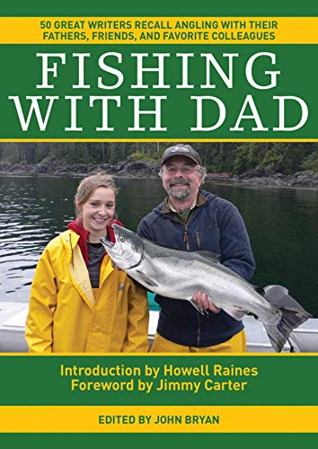 9781616086763: Fishing With Dad: 50 Great Writers Recall Angling with their Fathers, Friends, and Favorite Colleagues