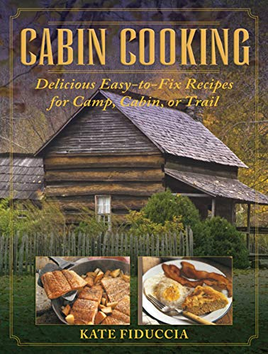 9781616086855: Cabin Cooking: Delicious Easy-to-Fix Recipes for Camp, Cabin, or Trail