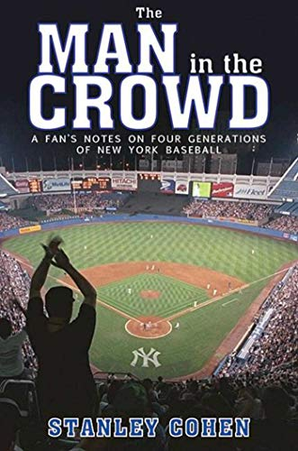 9781616086916: Man in the Crowd: A Fan's Notes on Four Generations of New York Baseball