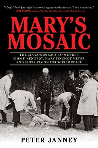 9781616087081: Mary's Mosaic: The CIA Conspiracy to Murder John F. Kennedy, Mary Pinchot Meyer, and Their Vision for World Peace