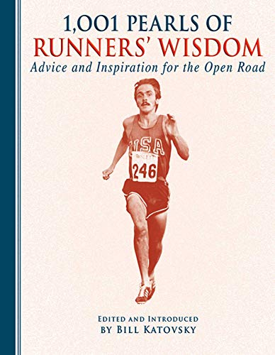 9781616087128: 1,001 Pearls of Runners' Wisdom: Advice and Inspiration for the Open Road