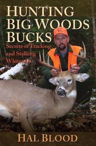 9781616087166: Hunting Big Woods Bucks: Secrets of Tracking and Stalking Whitetails