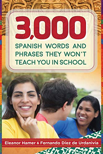 Smart Spanish for Tontos Americanos: Over 3,000 Slang Expressions, Proverbs, Idioms, and Other ...