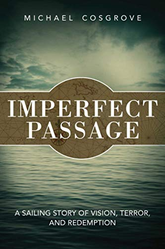 9781616087289: Imperfect Passage: A Sailing Story of Vision, Terror, and Redemption