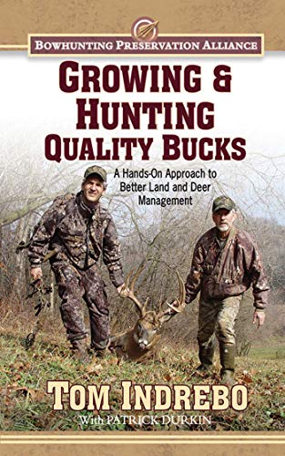 9781616088170: Growing & Hunting Quality Bucks: A Hands-On Approach to Better Land and Deer Management