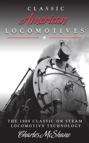 Classic American Locomotives : The 1909 Classic: Charles McShane