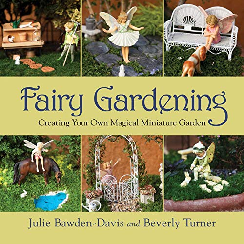 9781616088330: Fairy Gardening: Creating Your Own Magical Miniature Garden