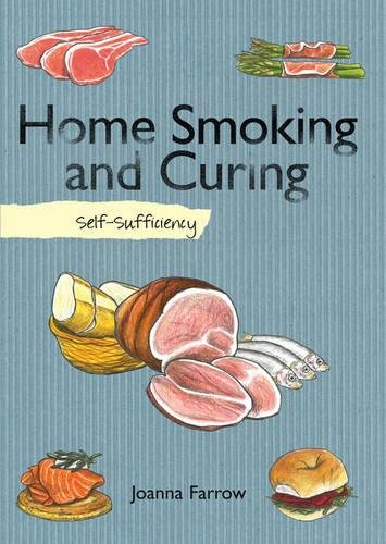 9781616088484: Home Smoking and Curing: Self-Sufficiency (The Self-Sufficiency Series)