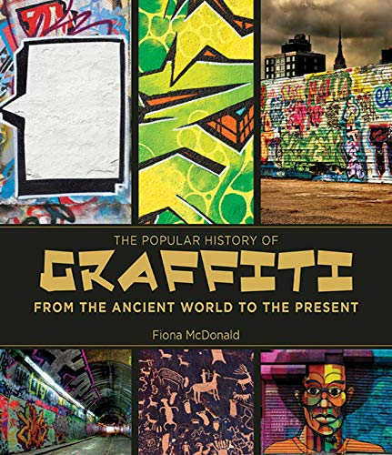 The Popular History of Graffiti: From the Ancient World to the Present: Hallay, Amanda