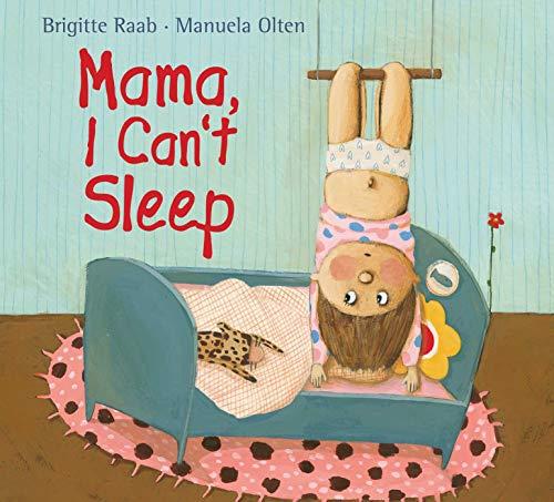 Mama, I Can't Sleep: Raab, Brigitte