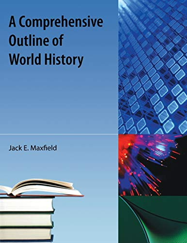 Comprehensive Outline of World History (Paperback): Jack E Maxfield