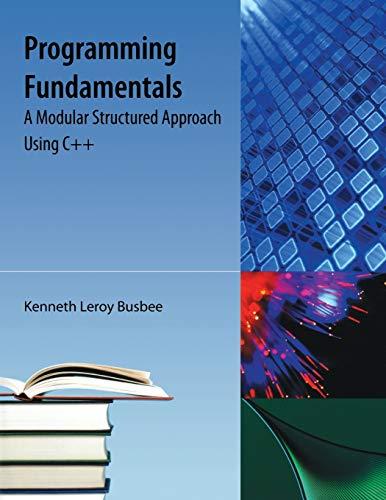 9781616100650: Programming Fundamentals: A Modular Structured Approach Using C++