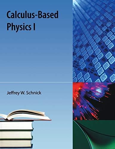 9781616100957: Calculus-Based Physics I