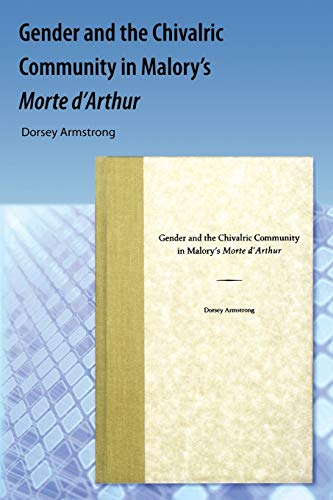 9781616101046: Gender and the Chivalric Community in Malory's Morte d'Arthur