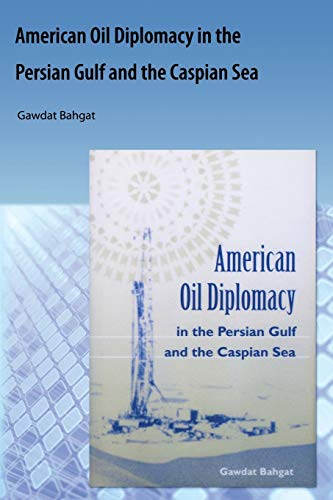 9781616101053: American Oil Diplomacy in the Persian Gulf and the Caspian Sea