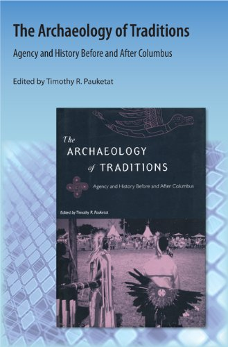 9781616101299: The Archaeology of Traditions: Agency and History Before and After Columbus