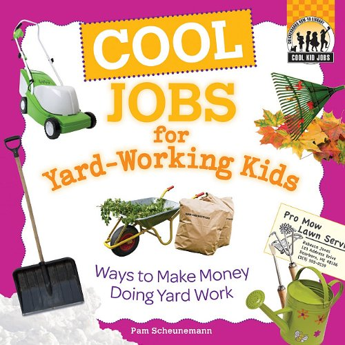 9781616131982: Cool Jobs for Yard-working Kids: Ways to Make Money Doing Yard Work (Cool Kid Jobs)