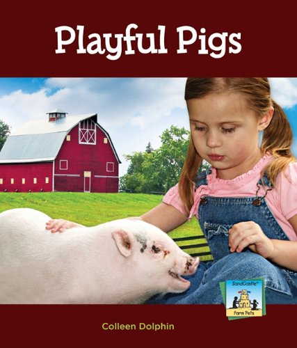 Playful Pigs (SandCastle: Farm Pets): Dolphin, Colleen