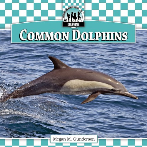 Common Dolphins (Checkerboard Animal Library: Dolphins Set I): Megan M Gunderson