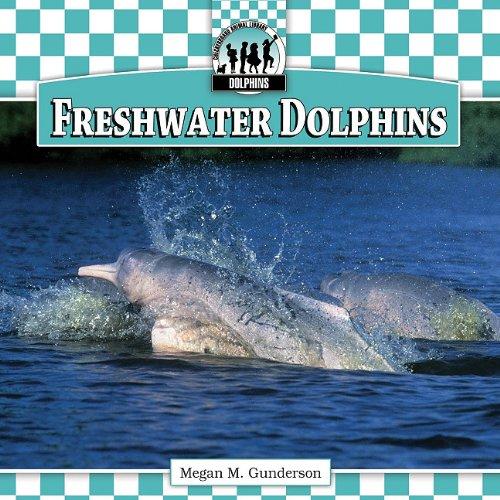 Freshwater Dolphins: Gunderson, Megan M.