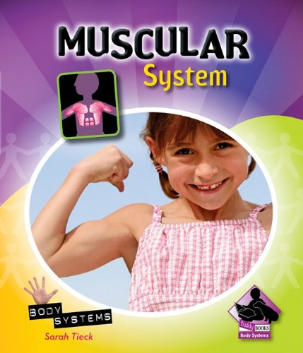 Muscular System (Body Systems): Sarah Tieck