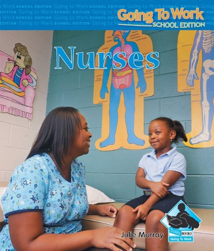 Nurses (Going to Work: School Edition): Julie Murray